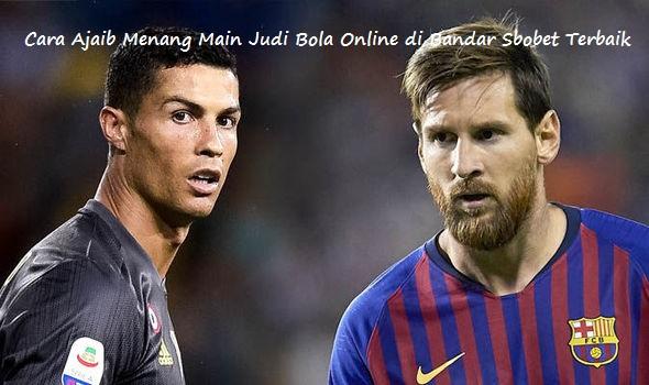 Cara Ajaib Menang Main Judi Bola Online di Bandar Sbobet Terbaik
