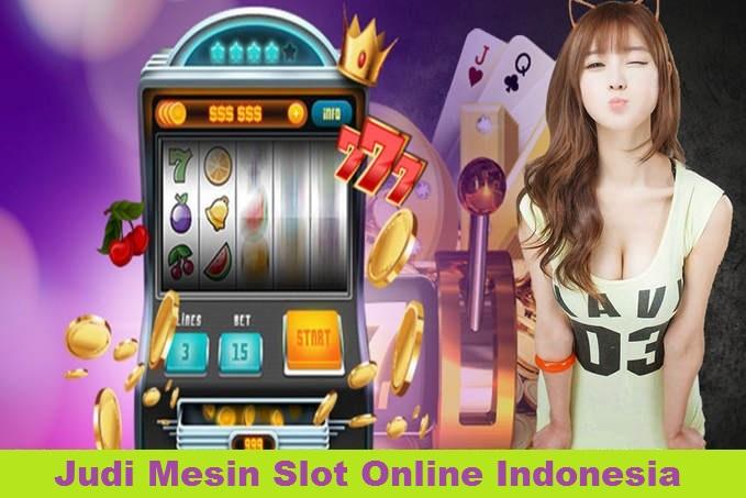 Judi Mesin Slot Online Indonesia