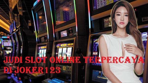 Judi Slot Online Terpercaya di Joker123